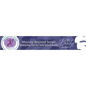 Moving Beyond Series: Breaking Away From Your Family History & Ancestry